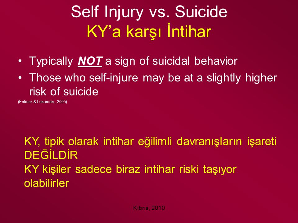 Self Injury vs. Suicide KY'a karşı İntihar