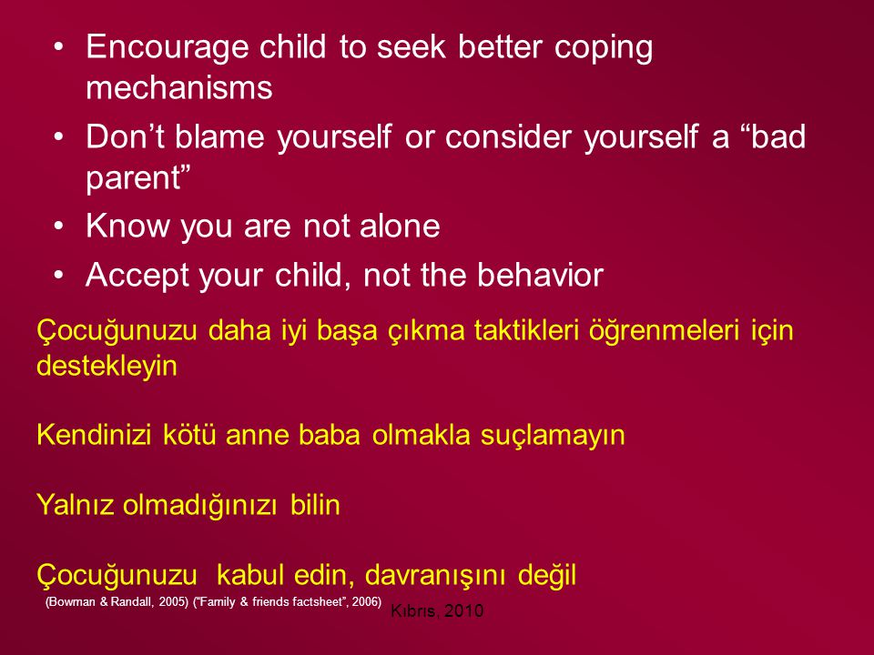 Encourage child to seek better coping mechanisms