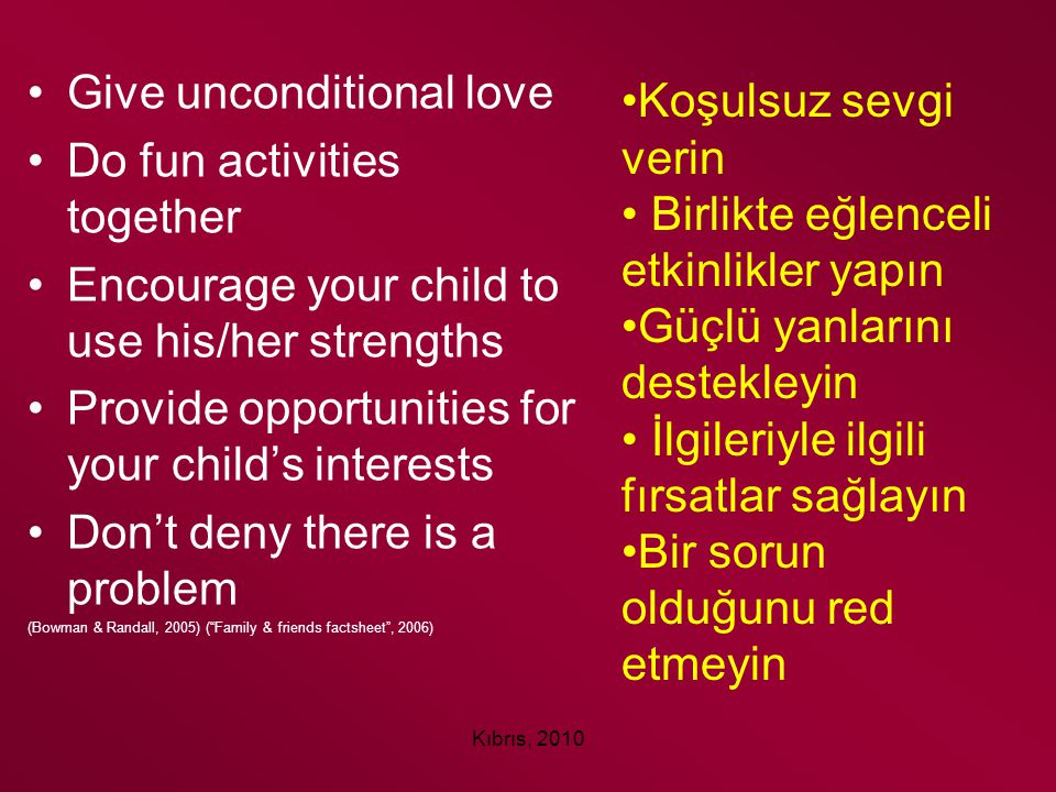 Give unconditional love Do fun activities together