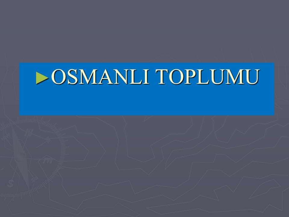 OSMANLI TOPLUMU