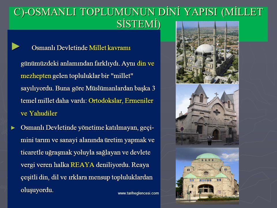 C)-OSMANLI TOPLUMUNUN DİNİ YAPISI (MİLLET SİSTEMİ)