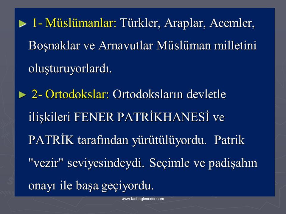 1- Müslümanlar: Türkler, Araplar, Acemler, Boşnaklar ve Arnavutlar Müslüman milletini oluşturuyorlardı.