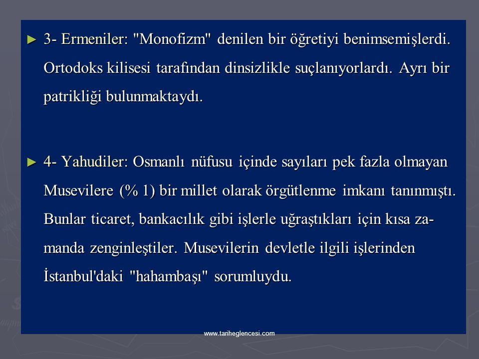 3- Ermeniler: Monofizm denilen bir öğretiyi benimsemişlerdi