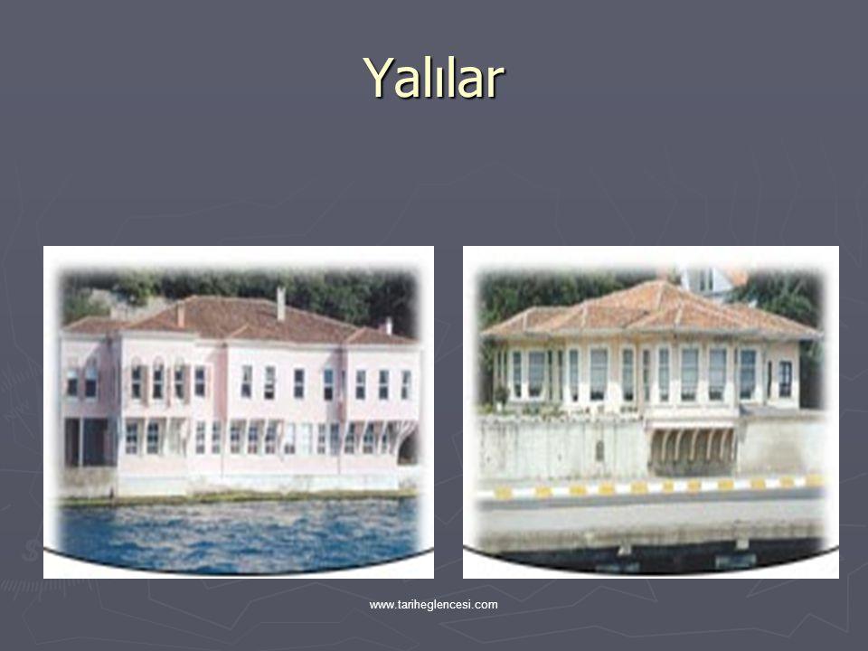 Yalılar www.tariheglencesi.com