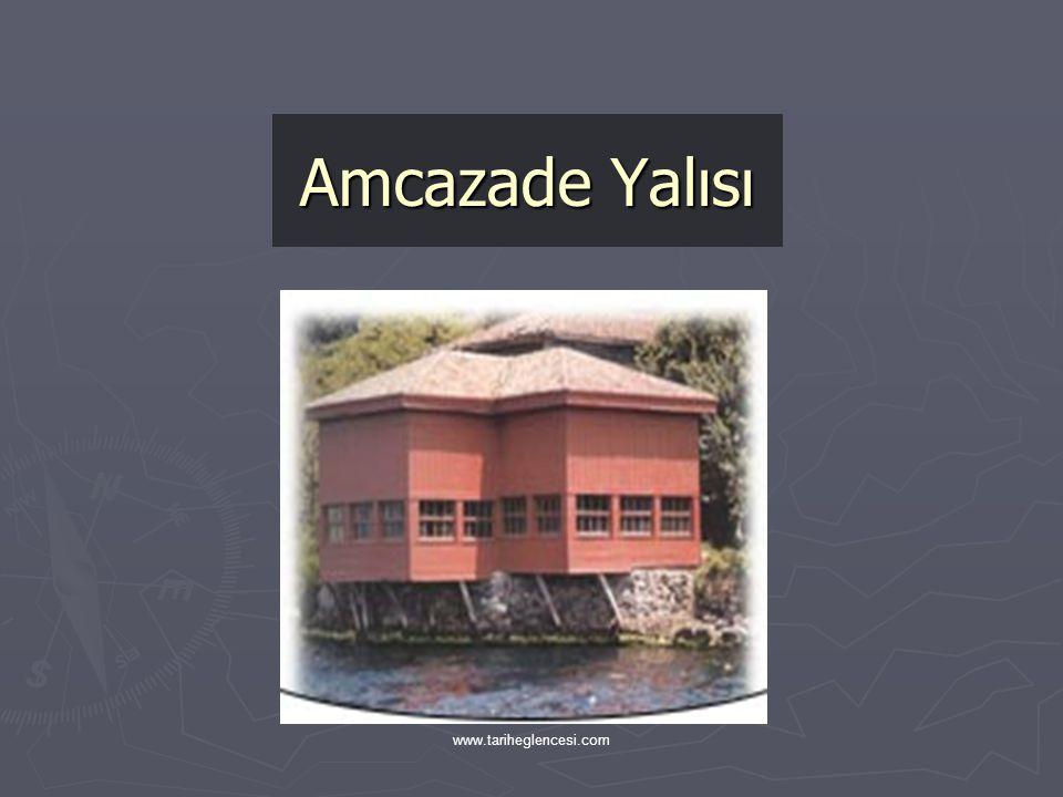 Amcazade Yalısı www.tariheglencesi.com