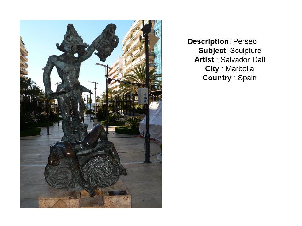 Description: Perseo Subject: Sculpture Artist : Salvador Dalí City : Marbella Country : Spain