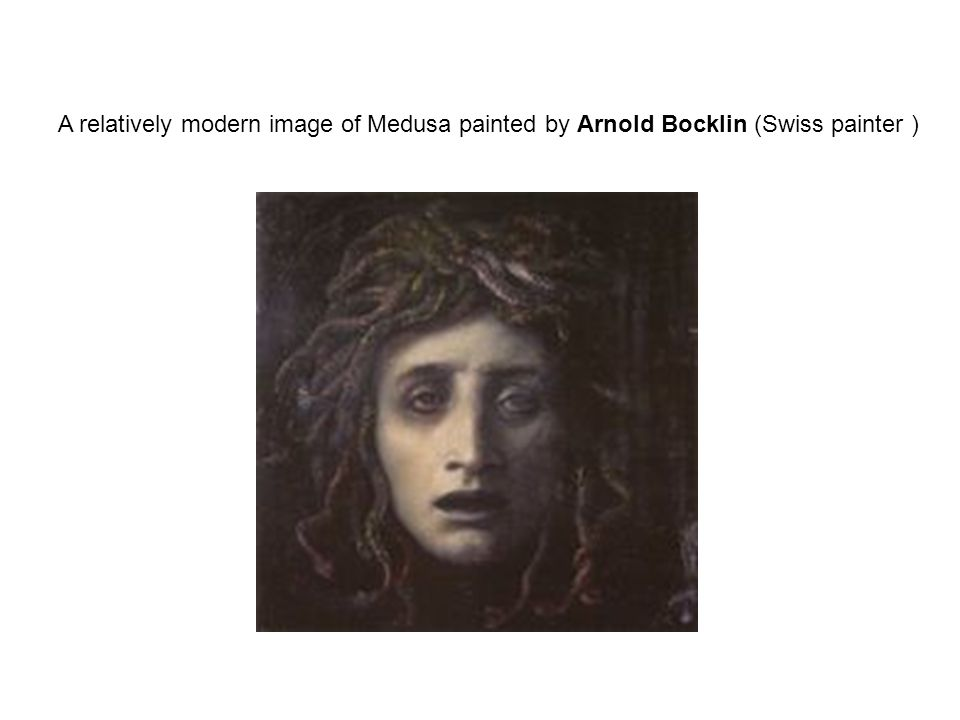 A relatively modern image of Medusa painted by Arnold Bocklin (Swiss painter )
