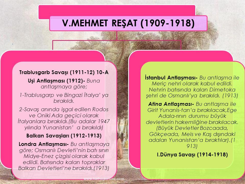V.MEHMET REŞAT (1909-1918) Trablusgarb Savaşı (1911-12) 10-A
