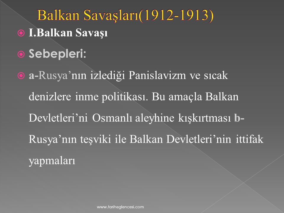 Balkan Savaşları(1912-1913) I.Balkan Savaşı Sebepleri: