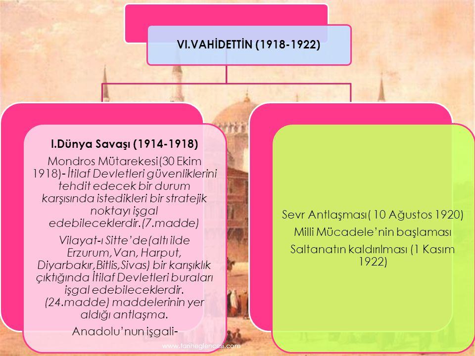 www.tariheglencesi.com VI.VAHİDETTİN (1918-1922)