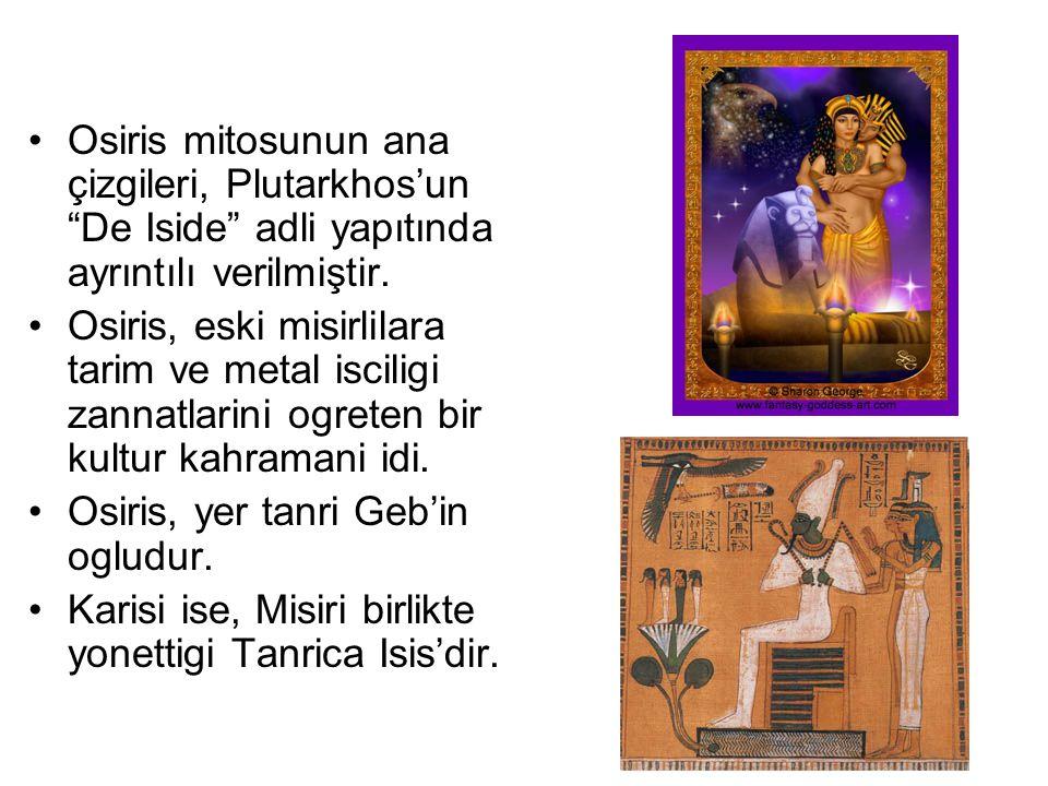 Osiris mitosunun ana çizgileri, Plutarkhos'un De Iside adli yapıtında ayrıntılı verilmiştir.