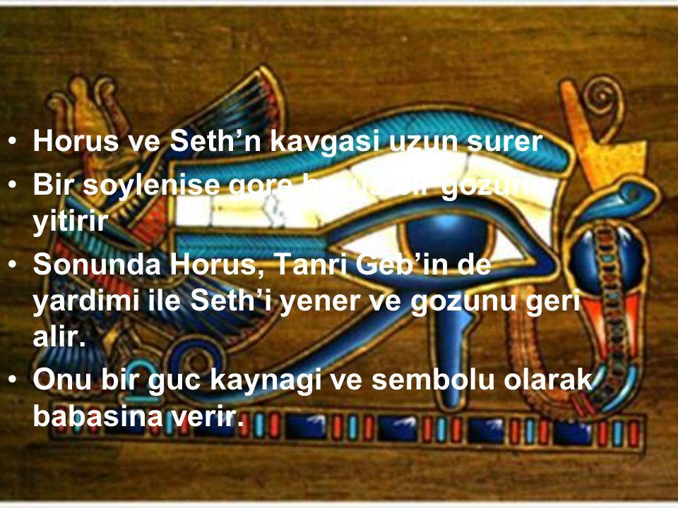 Horus ve Seth'n kavgasi uzun surer
