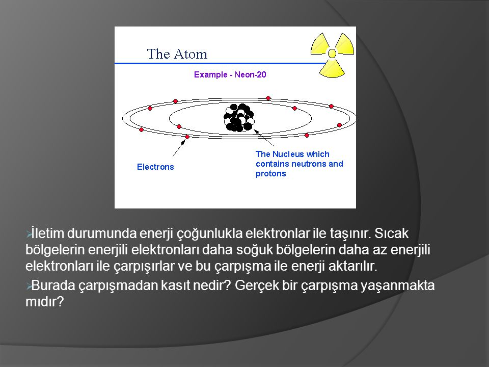 İletim durumunda enerji çoğunlukla elektronlar ile taşınır