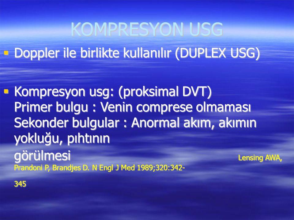 KOMPRESYON USG Doppler ile birlikte kullanılır (DUPLEX USG)