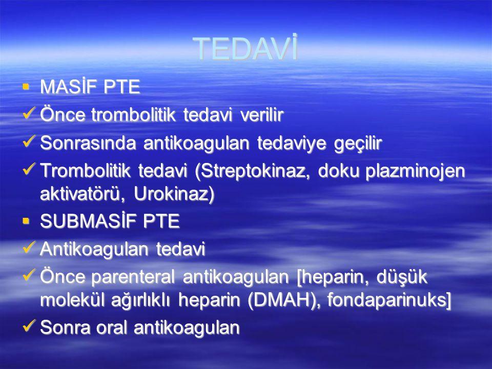 TEDAVİ MASİF PTE Önce trombolitik tedavi verilir