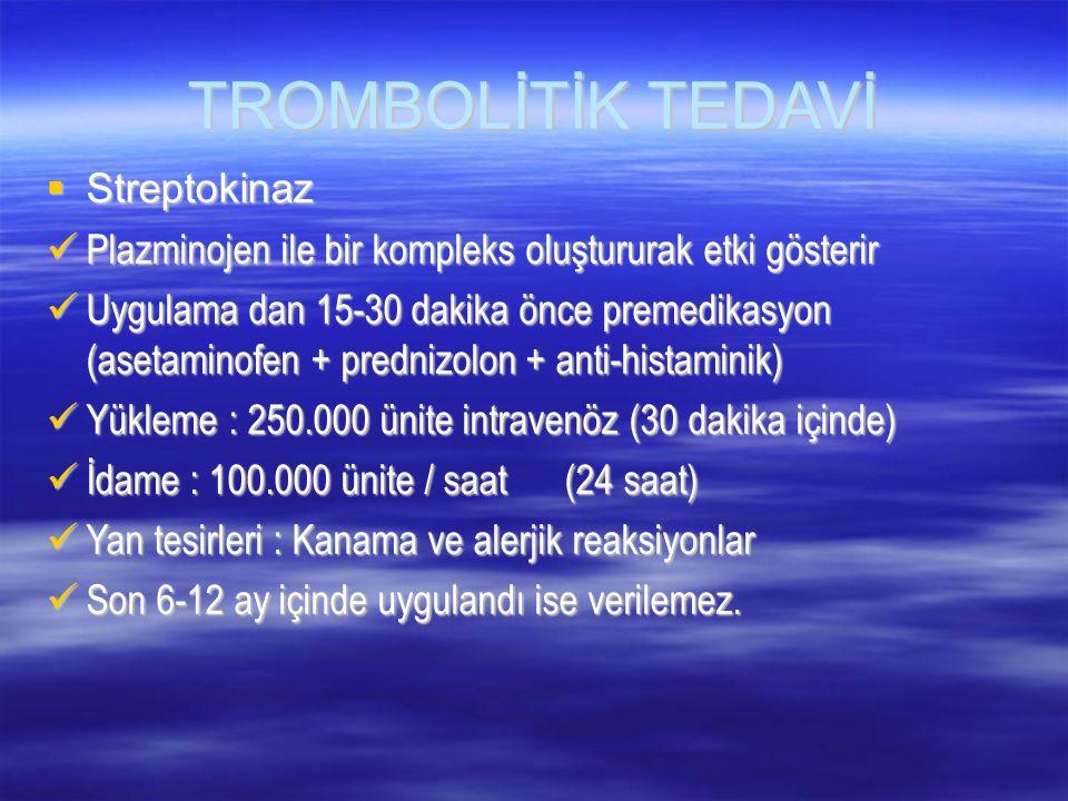 TROMBOLİTİK TEDAVİ Streptokinaz
