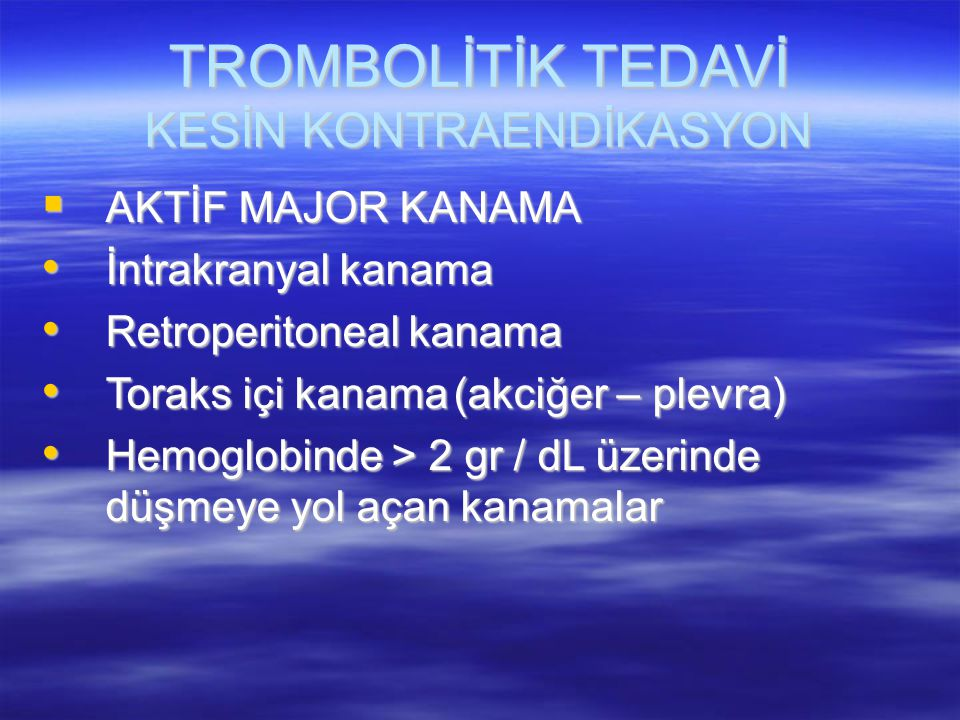 TROMBOLİTİK TEDAVİ KESİN KONTRAENDİKASYON