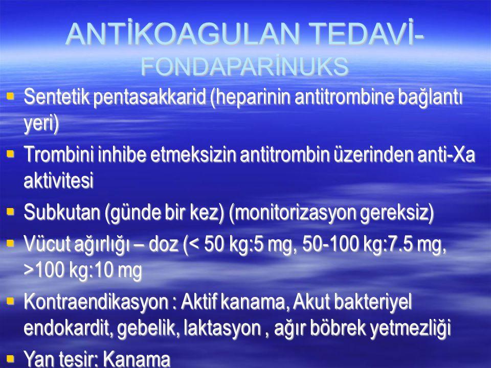ANTİKOAGULAN TEDAVİ- FONDAPARİNUKS