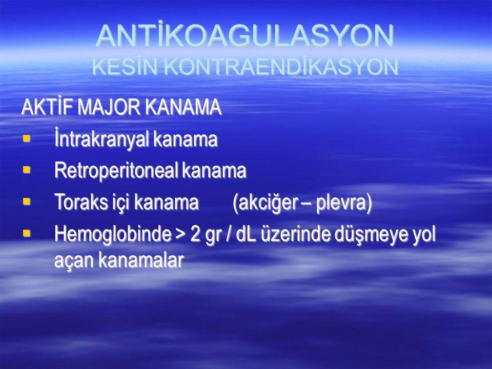 ANTİKOAGULASYON KESİN KONTRAENDİKASYON