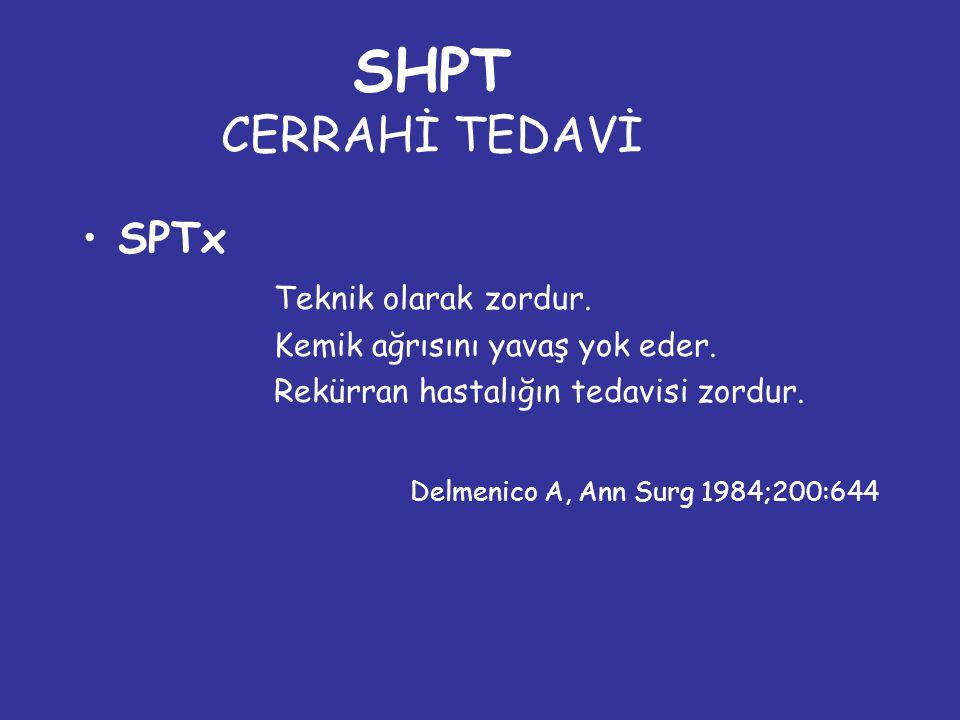 SHPT CERRAHİ TEDAVİ SPTx Teknik olarak zordur.