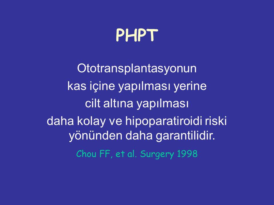 PHPT Ototransplantasyonun kas içine yapılması yerine