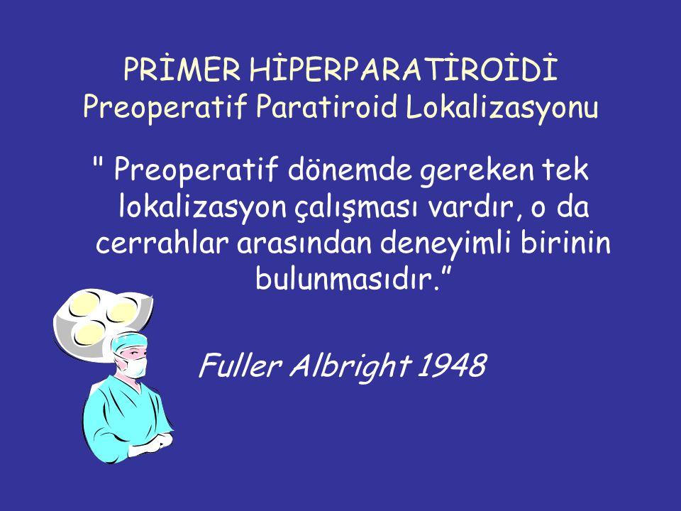 PRİMER HİPERPARATİROİDİ Preoperatif Paratiroid Lokalizasyonu