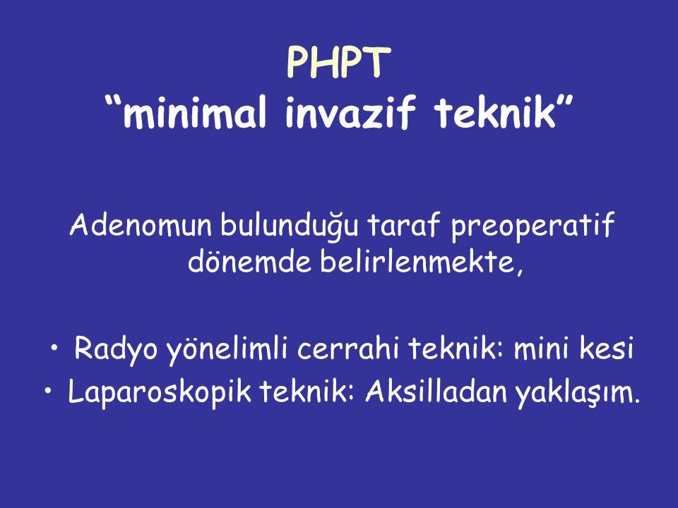 PHPT minimal invazif teknik