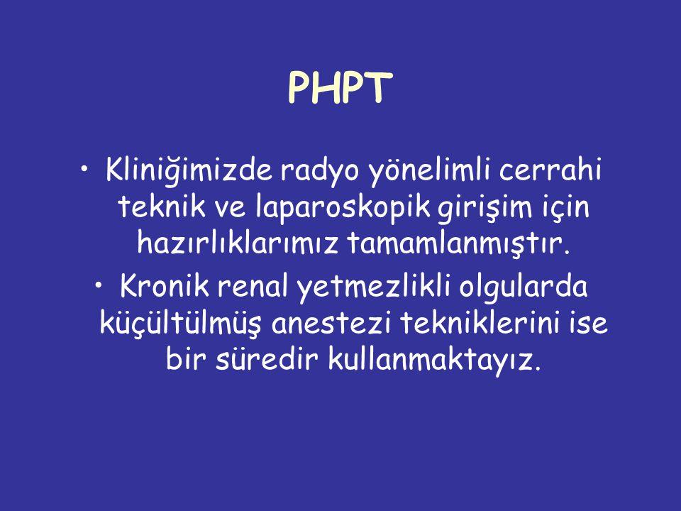 PHPT Kliniğimizde radyo yönelimli cerrahi teknik ve laparoskopik girişim için hazırlıklarımız tamamlanmıştır.