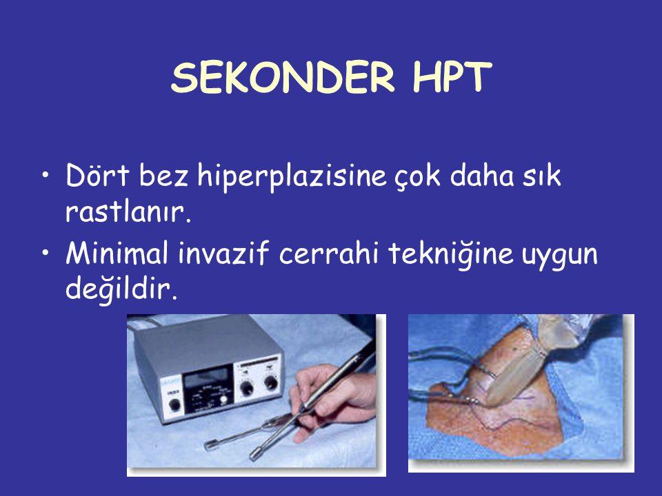 SEKONDER HPT Dört bez hiperplazisine çok daha sık rastlanır.