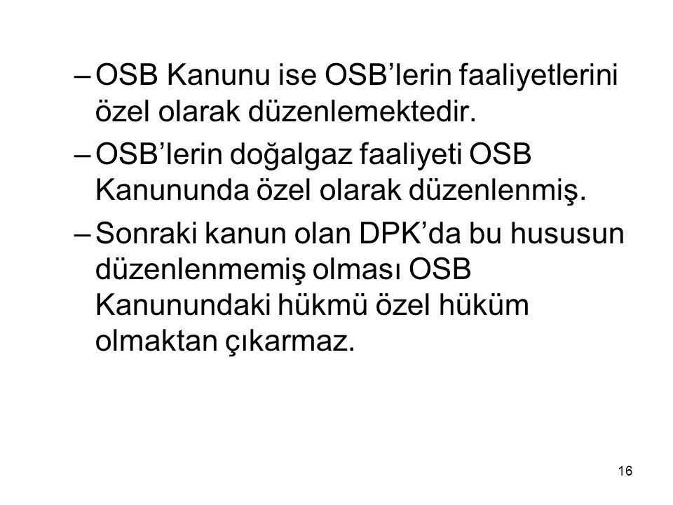 OSB Kanunu ise OSB'lerin faaliyetlerini özel olarak düzenlemektedir.