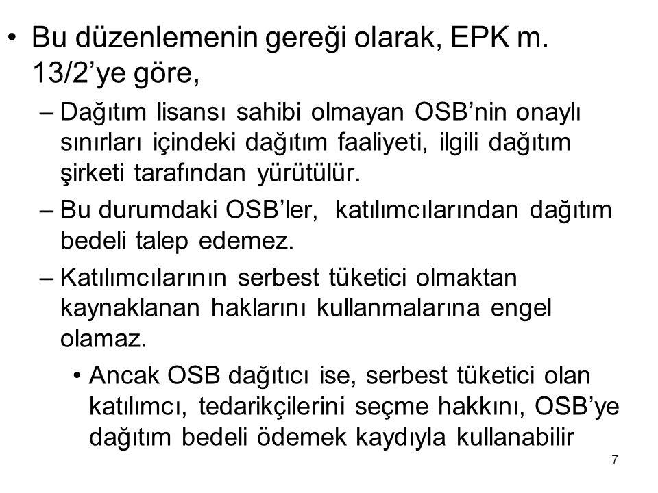 Bu düzenlemenin gereği olarak, EPK m. 13/2'ye göre,