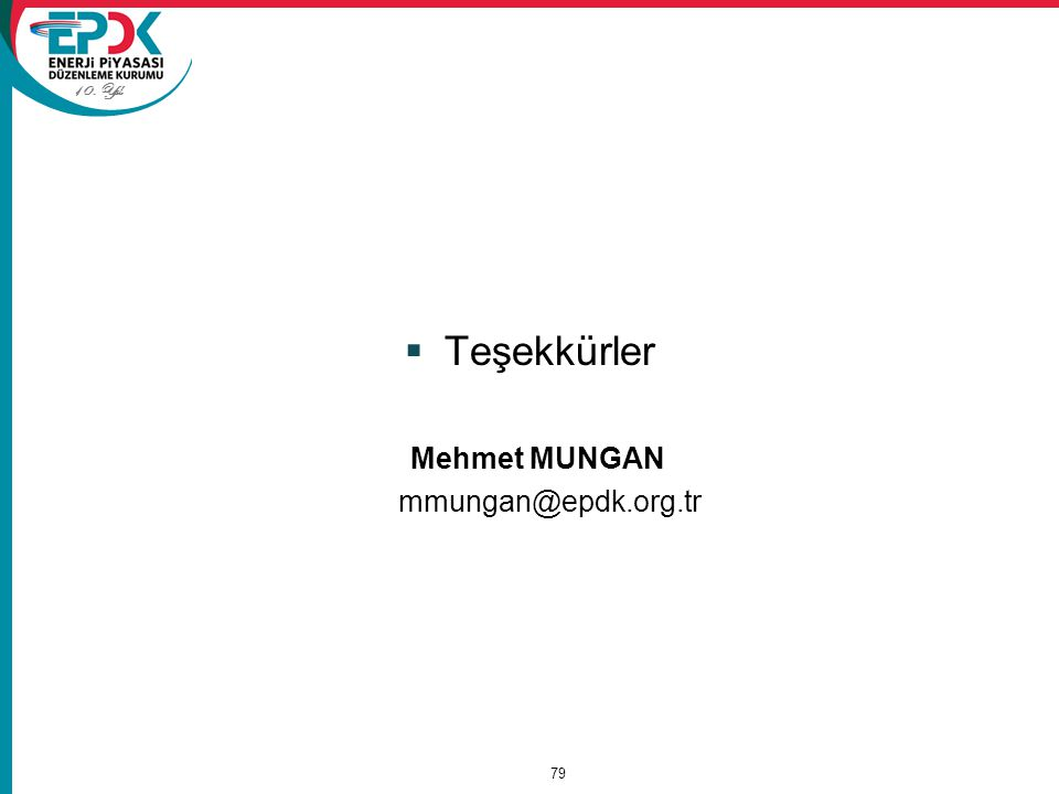 Teşekkürler Mehmet MUNGAN mmungan@epdk.org.tr