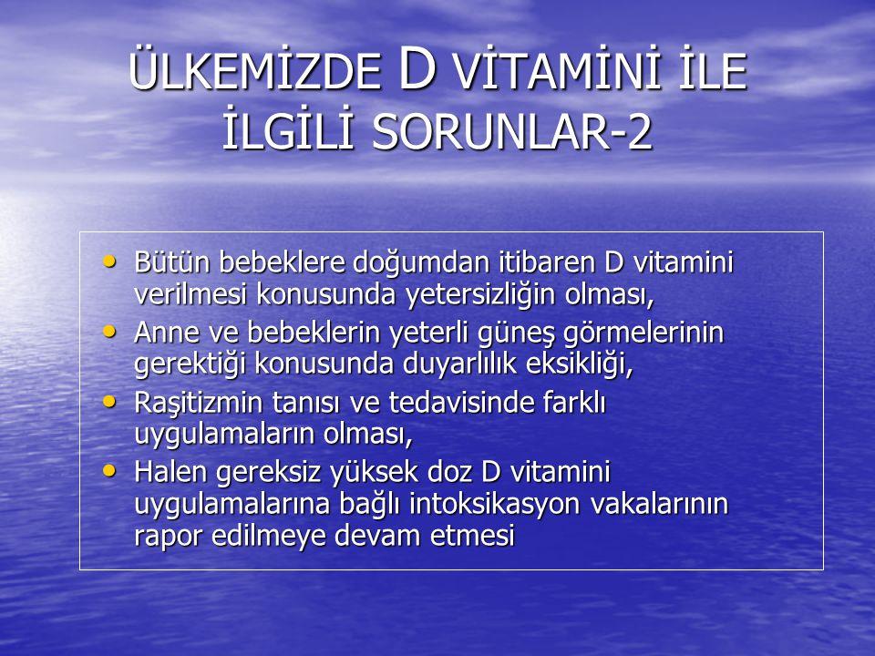 ÜLKEMİZDE D VİTAMİNİ İLE İLGİLİ SORUNLAR-2