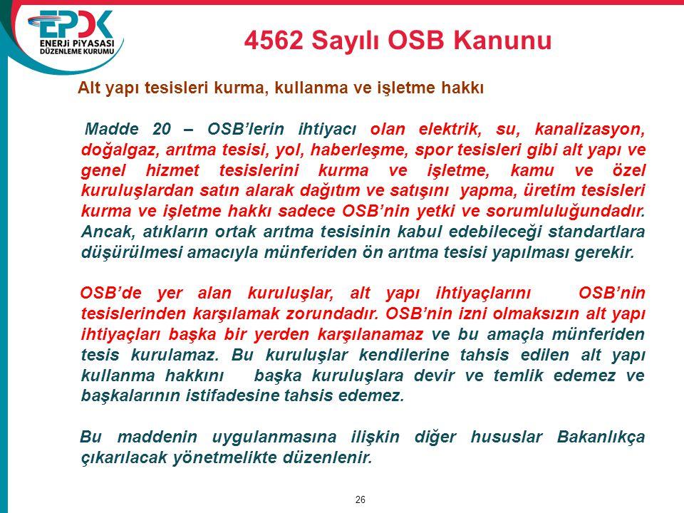 4562 Sayılı OSB Kanunu Alt yapı tesisleri kurma, kullanma ve işletme hakkı.