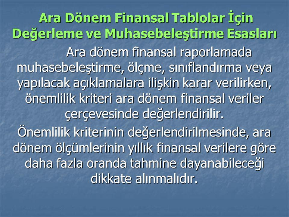 Ara Dönem Finansal Tablolar İçin Değerleme ve Muhasebeleştirme Esasları