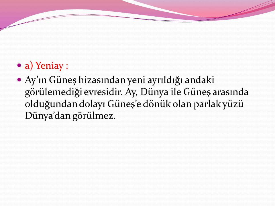 a) Yeniay :