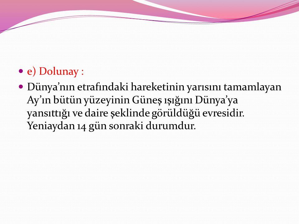 e) Dolunay :