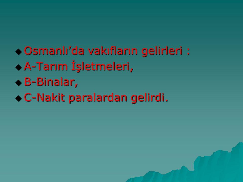 Osmanlı'da vakıfların gelirleri :
