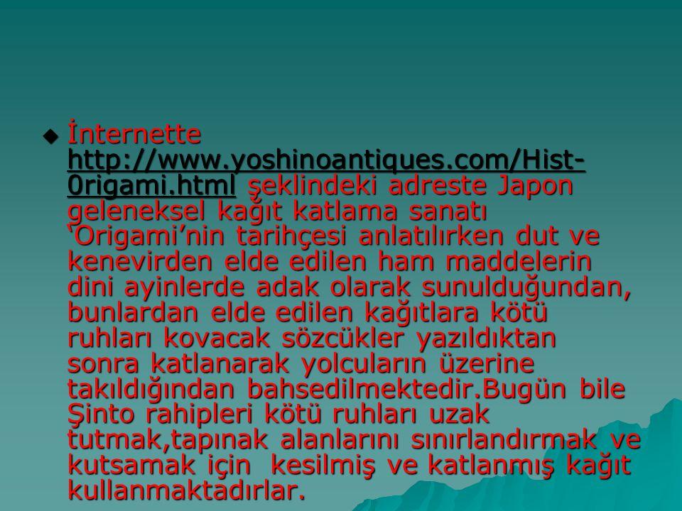 İnternette http://www. yoshinoantiques. com/Hist-0rigami