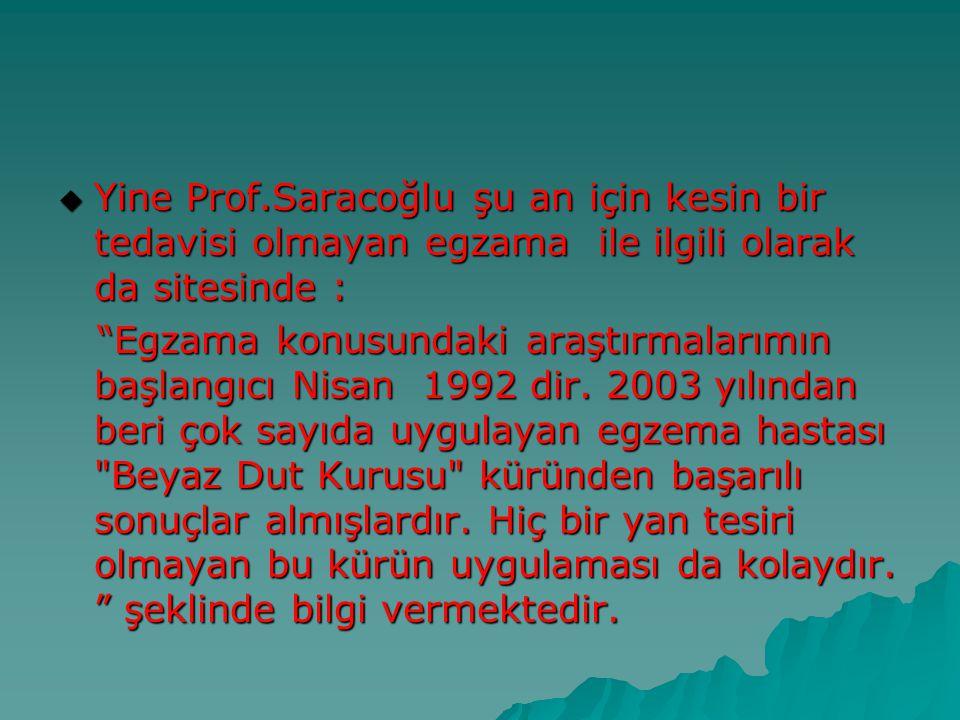 Yine Prof.Saracoğlu şu an için kesin bir tedavisi olmayan egzama ile ilgili olarak da sitesinde :
