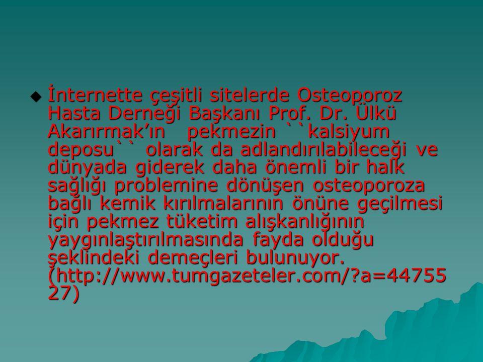 İnternette çeşitli sitelerde Osteoporoz Hasta Derneği Başkanı Prof. Dr