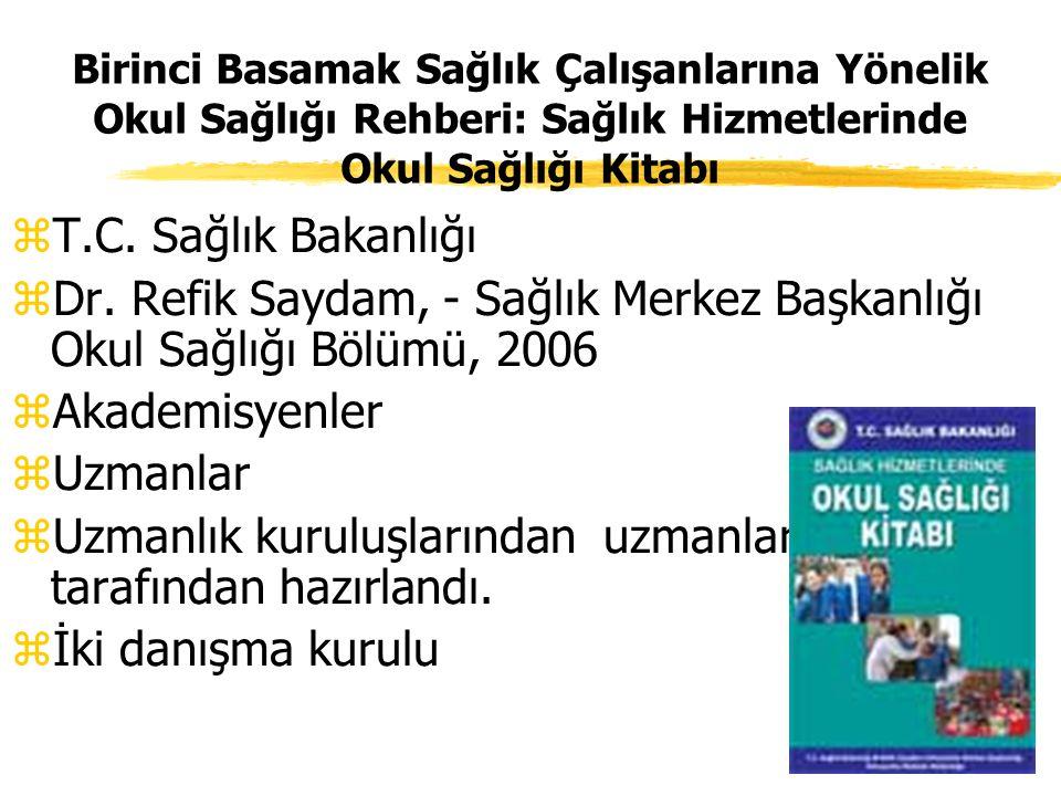 Dr. Refik Saydam, - Sağlık Merkez Başkanlığı Okul Sağlığı Bölümü, 2006