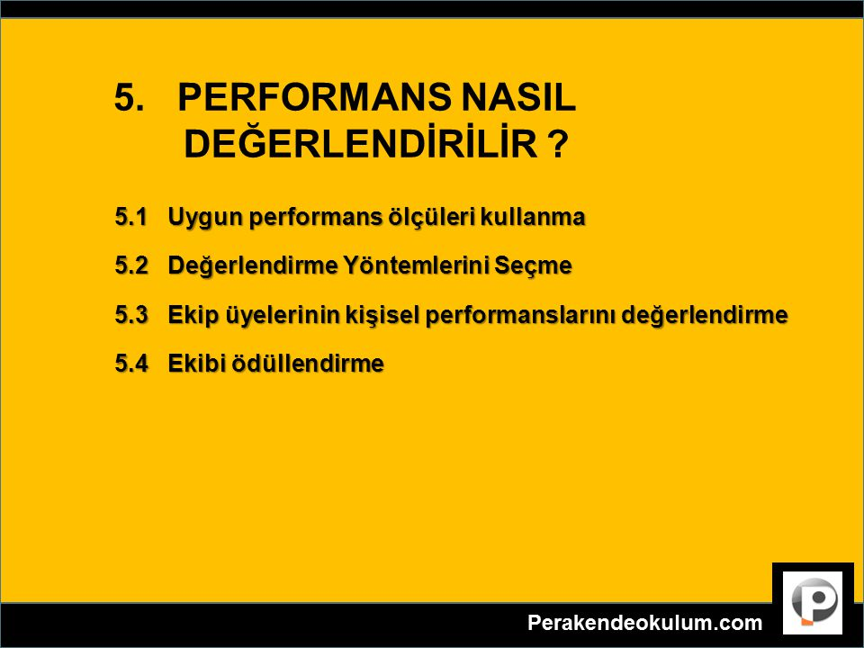 5. PERFORMANS NASIL DEĞERLENDİRİLİR