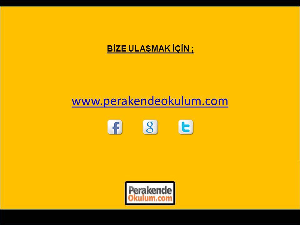 BİZE ULAŞMAK İÇİN ; www.perakendeokulum.com