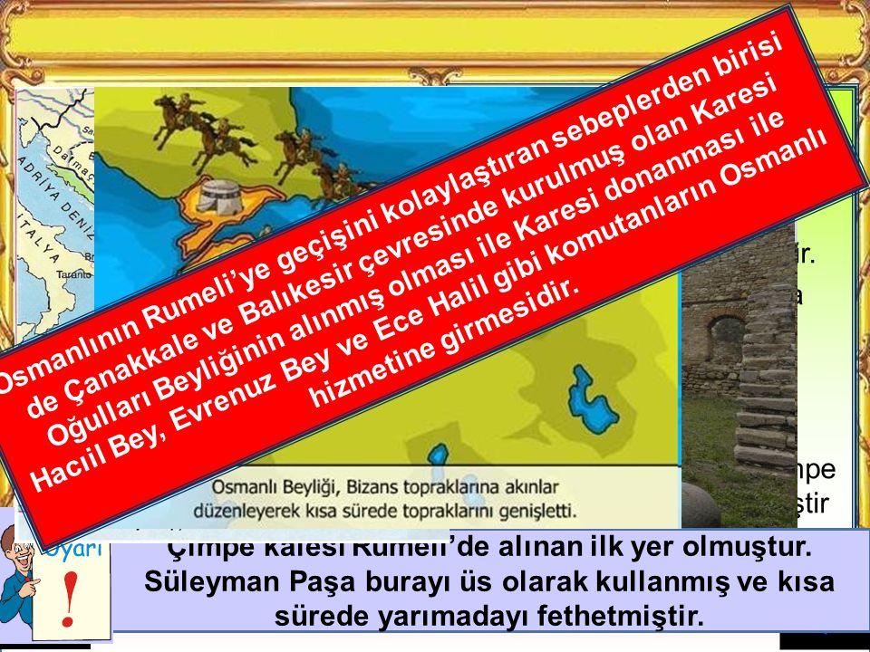 Balkanlardaki bu karışık durumda Bizans İmparatoru Kantakuzen Osmanlının desteğini almak için kızını Orhan Bey ile evlendirmiştir.
