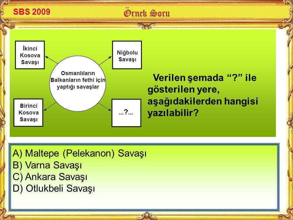 A) Maltepe (Pelekanon) Savaşı B) Varna Savaşı C) Ankara Savaşı
