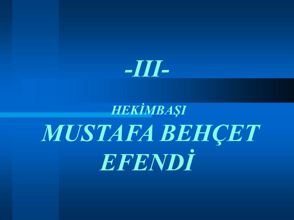 -III- MUSTAFA BEHÇET EFENDİ