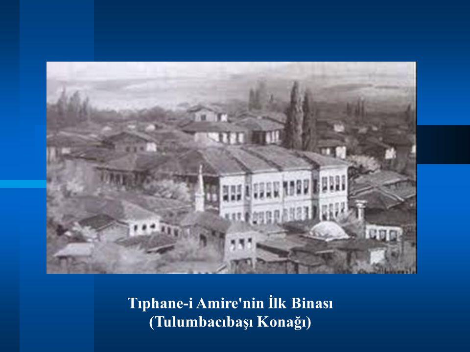 Tıphane-i Amire nin İlk Binası (Tulumbacıbaşı Konağı)