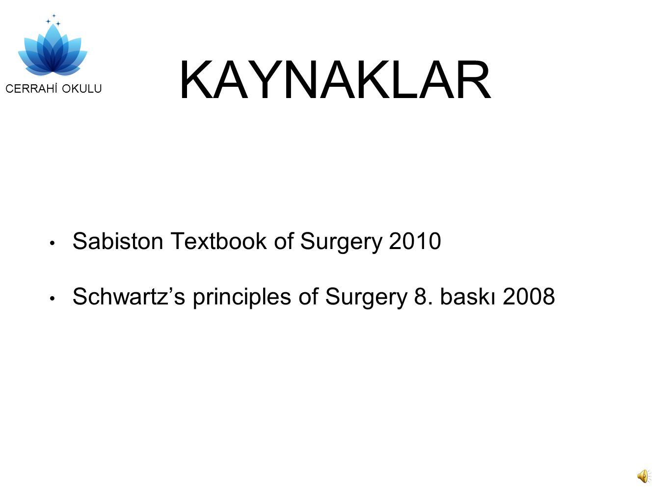 KAYNAKLAR Sabiston Textbook of Surgery 2010
