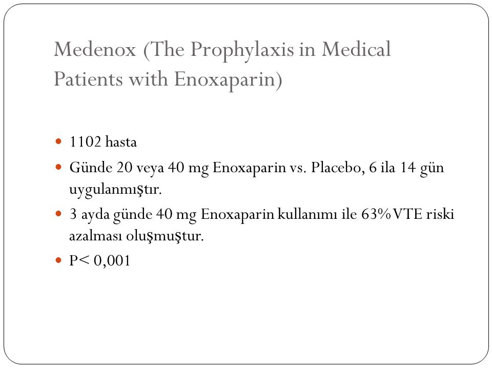 Medenox (The Prophylaxis in Medical Patients with Enoxaparin)